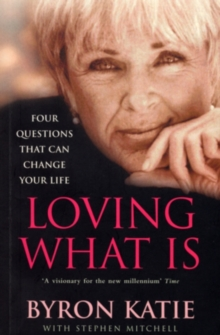 Loving What Is : How Four Questions Can Change Your Life, EPUB eBook
