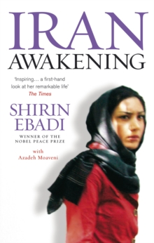Iran Awakening : A memoir of revolution and hope, EPUB eBook