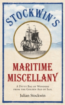 Stockwin's Maritime Miscellany : A Ditty Bag of Wonders from the Golden Age of Sail, EPUB eBook