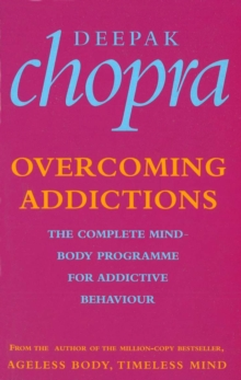 Overcoming Addictions : The Complete Mind-Body Programme for Addictive Behaviour, EPUB eBook
