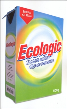 Ecologic : The Truth and Lies of Green Economics, EPUB eBook