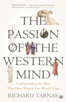 The Passion Of The Western Mind : Understanding the Ideas That Have Shaped Our World View, EPUB eBook