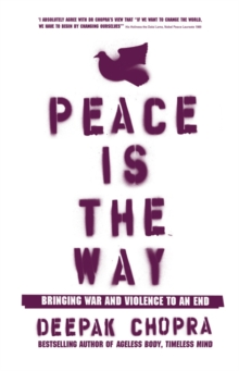 Peace Is the Way : Bringing War and Violence to an End, EPUB eBook
