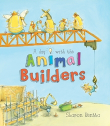 A Day with the Animal Builders, Paperback Book