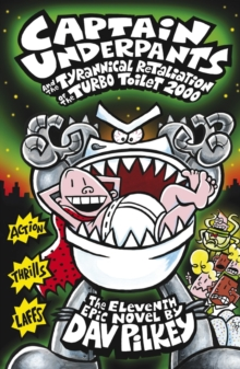 Captain Underpants and the Tyrannical Retaliation of the Turbo Toilet 2000, Paperback Book