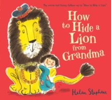 How to Hide a Lion from Grandma, Paperback Book
