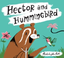 Hector and Hummingbird, Paperback / softback Book