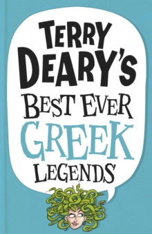 Terry Deary's Best Ever Greek Legends, Paperback / softback Book