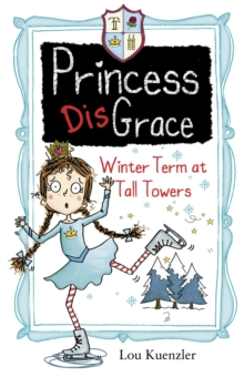 Princess DisGrace: Winter Term at Tall Towers, Paperback Book