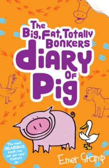 The (big, fat, totally bonkers) Diary of Pig, Paperback / softback Book