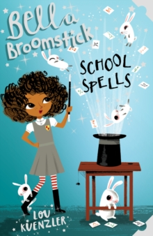Bella Broomstick : School Spells, Paperback / softback Book