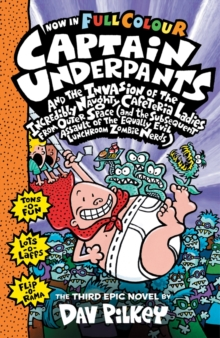 Capt Underpants and the Invasion of the Incredibly Naughty Cafeteria Ladies from Outer Space, Hardback Book
