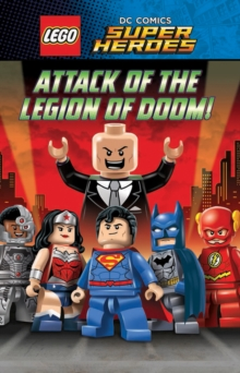 LEGO� DC SUPERHEROES: Attack of the Legion of Doom!, Paperback Book