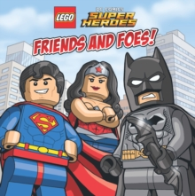 LEGO  DC SUPERHEROES Friends and Foes, Paperback Book