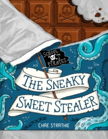 Captain Firebeard's School for Pirates: The Sneaky Sweet Stealer, Paperback / softback Book