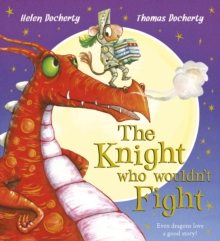 The Knight Who Wouldn't Fight, Paperback / softback Book