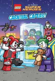 LEGO DC SUPER HEROES: Carnival Capers!, Hardback Book