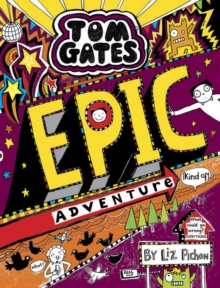 Tom Gates: Epic Adventure (kind of), Hardback Book