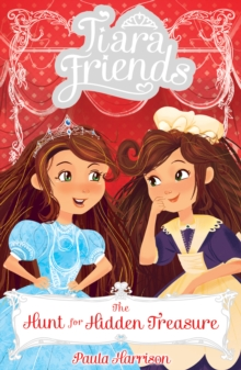 Tiara Friends 4: The Hunt for Hidden Treasure, Paperback Book