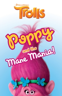 Trolls: Poppy and the Mane Mania, Paperback Book