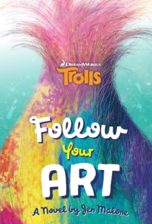 Trolls: Follow Your Art, Paperback Book
