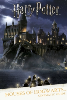 Harry Potter: Houses of Hogwarts: A Cinematic Guide, Hardback Book