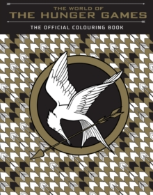 The World of the Hunger Games: The Official Colouring Book, Paperback / softback Book