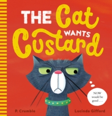 The Cat Wants Custard, Paperback Book