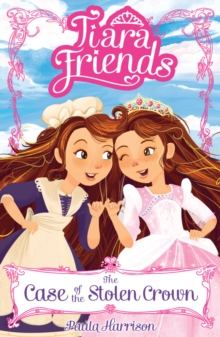 Tiara Friends: The Case of the Stolen Crown, Paperback Book