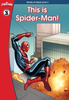 Spider-Man: This is Spider-Man (Ready-to-Read Level 3), Hardback Book
