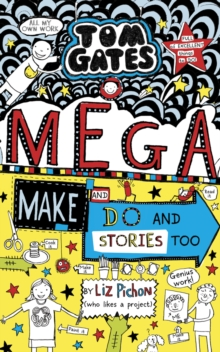 Tom Gates: Mega Make and Do (and Stories Too!), Hardback Book