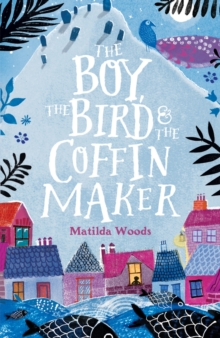 The Boy, the Bird and the Coffin Maker, Paperback Book