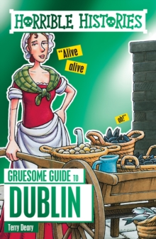 Horrible Histories Gruesome Guides: Dublin, Paperback Book