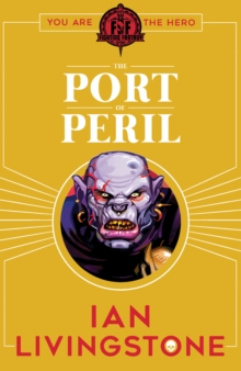 Fighting Fantasy: The Port of Peril, Paperback Book