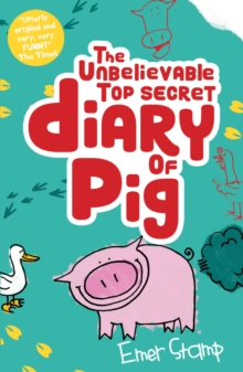 The Unbelievable Top Secret Diary of Pig, Paperback Book