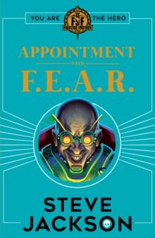 Fighting Fantasy: Appointment With F.E.A.R., Paperback Book