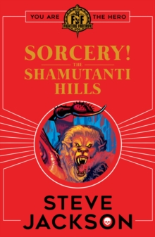 Fighting Fantasy: Sorcery! The Shamutanti Hills, Paperback Book