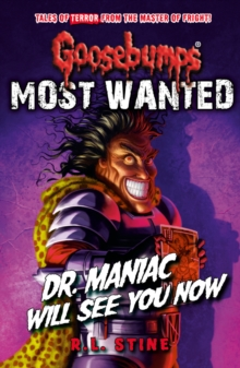 Goosebumps: Most Wanted: Dr. Maniac Will See You Now, Paperback / softback Book