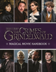 Fantastic Beasts: The Crimes of Grindelwald: Magical Movie Handbook, Hardback Book