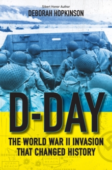D-Day: The World War II Invasion That Changed History, Paperback / softback Book