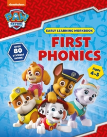 First Phonics (Ages 4 to 5; PAW Patrol Early Learning Sticker Workbook), Paperback / softback Book