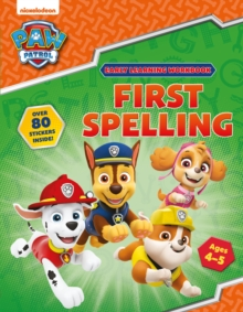 First Spelling (Ages 4 to 5; PAW Patrol Early Learning Sticker Workbook), Paperback / softback Book