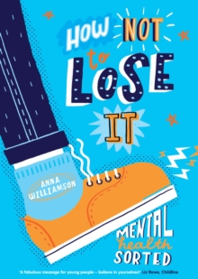 How Not to Lose It: Mental Health - Sorted, Paperback / softback Book