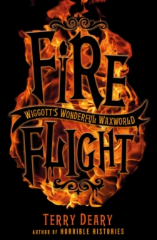 Wiggott's Wonderful Waxworld 2: Fire Flight, Paperback / softback Book