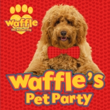 Waffle's Pet Party, Paperback / softback Book
