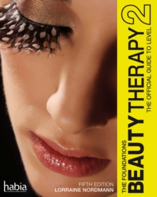 Beauty Therapy: The Foundations : The Official Guide To Beauty Therapy Level 2, Paperback Book
