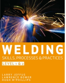 Welding Skills, Processes and Practices : Level 2, Paperback / softback Book