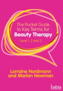 The Pocket Guide to Key Terms for Beauty Therapy : Level 1, 2 and 3, Paperback / softback Book