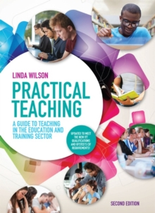 Practical Teaching: A Guide to Teaching in the Education and Training Sector, Paperback Book