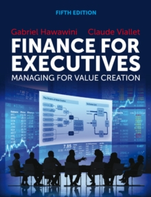 Finance for Executives : Managing for Value Creation, Paperback / softback Book